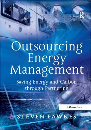 Outsourcing Energy Management: Saving Energy and Carbon through Partnering, 1st Edition (Hardback) book cover