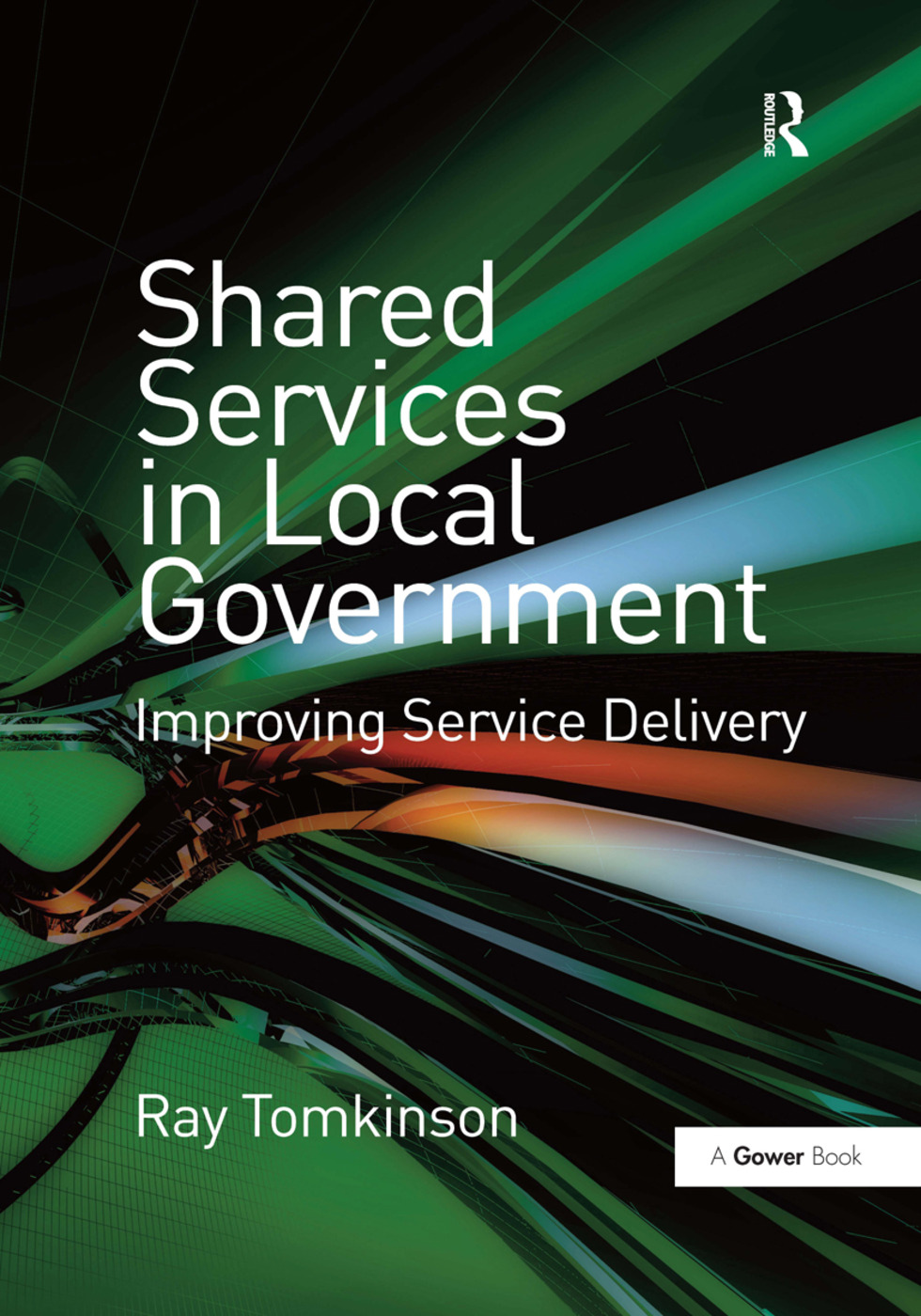 Shared Services in Local Government: Improving Service Delivery book cover