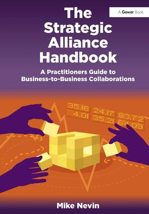The Strategic Alliance Handbook: A Practitioners Guide to Business-to-Business Collaborations book cover