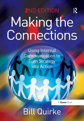 Making the Connections: Using Internal Communication to Turn Strategy into Action book cover