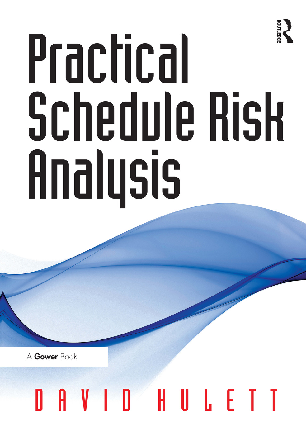 Practical Schedule Risk Analysis: 1st Edition (Hardback) book cover