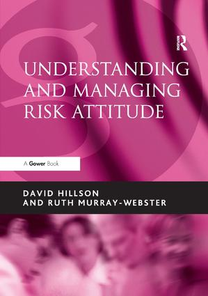 Understanding and Managing Risk Attitude: 2nd Edition (Paperback) book cover