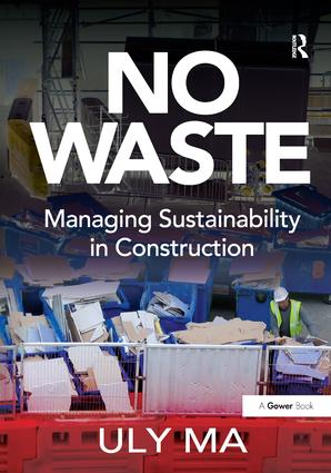 No Waste: Managing Sustainability in Construction, 1st Edition (Hardback) book cover