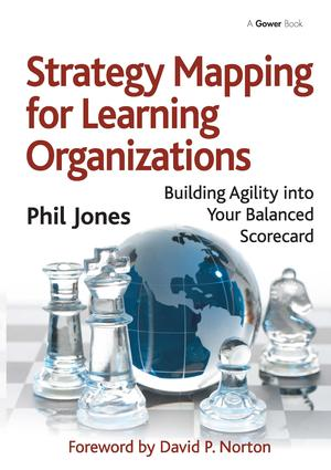 Strategy Mapping for Learning Organizations: Building Agility into Your Balanced Scorecard, 1st Edition (Hardback) book cover