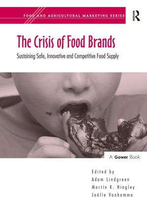 The Crisis of Food Brands: Sustaining Safe, Innovative and Competitive Food Supply book cover
