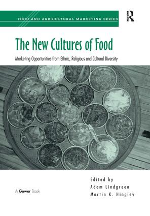 The New Cultures of Food: Marketing Opportunities from Ethnic, Religious and Cultural Diversity book cover