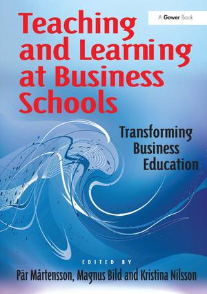 Teaching and Learning at Business Schools: Transforming Business Education, 1st Edition (Hardback) book cover
