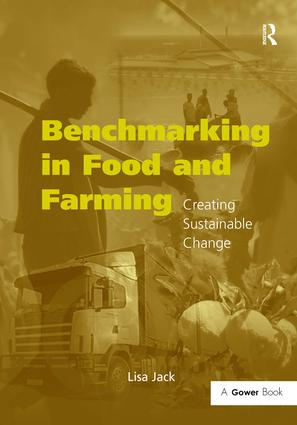 Benchmarking in Food and Farming: Creating Sustainable Change, 1st Edition (Hardback) book cover