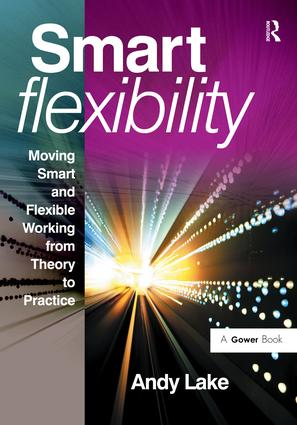 Smart Flexibility: Moving Smart and Flexible Working from Theory to Practice (Hardback) book cover