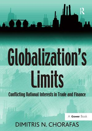 Globalization's Limits: Conflicting National Interests in Trade and Finance, 1st Edition (Hardback) book cover