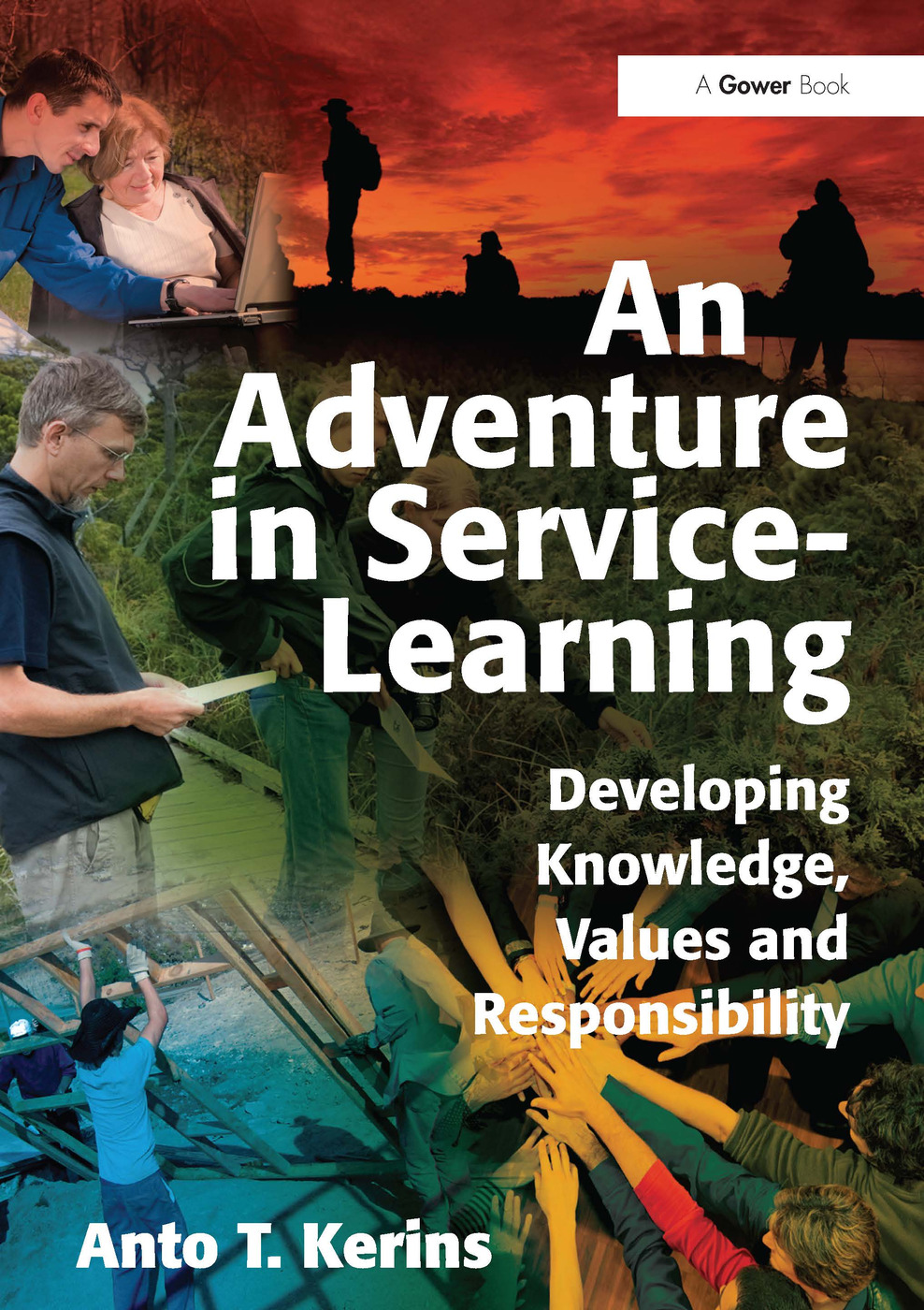 An Adventure in Service-Learning: Developing Knowledge, Values and Responsibility, 1st Edition (Hardback) book cover