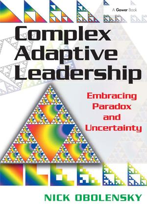 Complex Adaptive Leadership: Embracing Paradox and Uncertainty, 1st Edition (Paperback) book cover