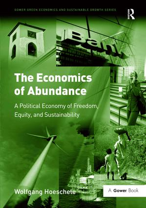 The Economics of Abundance: A Political Economy of Freedom, Equity, and Sustainability, 1st Edition (Hardback) book cover