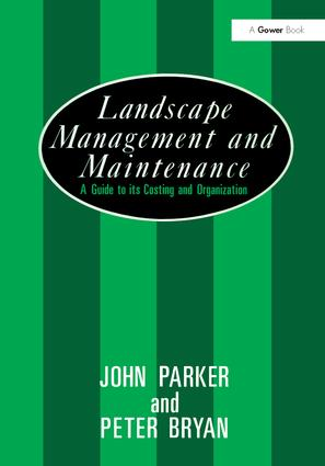 Landscape Management and Maintenance: A Guide to Its Costing and Organization book cover