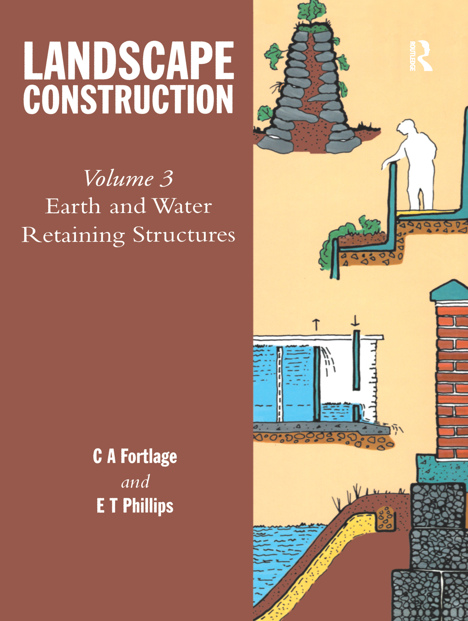 Landscape Construction: Volume 3: Earth and Water Retaining Structures book cover