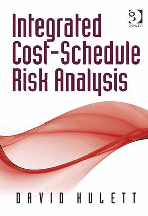Integrated Cost-Schedule Risk Analysis: 1st Edition (Hardback) book cover