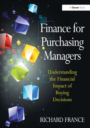 Finance for Purchasing Managers: Understanding the Financial Impact of Buying Decisions, 1st Edition (Hardback) book cover