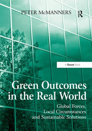 Green Outcomes in the Real World: Global Forces, Local Circumstances, and Sustainable Solutions book cover