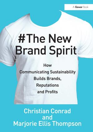 The New Brand Spirit: How Communicating Sustainability Builds Brands, Reputations and Profits (Hardback) book cover