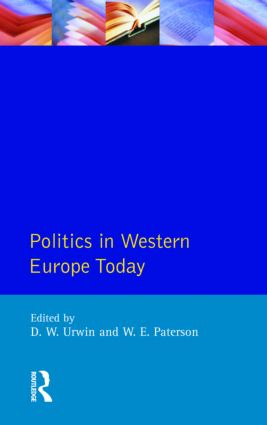 Politics in Western Europe Today: Perspectives, Politics and Problems since 1980 book cover