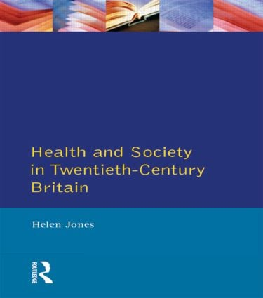Health and Society in Twentieth Century Britain: 1st Edition (Paperback) book cover