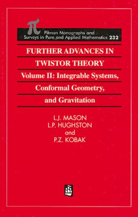 Further Advances in Twistor Theory: Volume II: Integrable Systems, Conformal Geometry and Gravitation, 1st Edition (Paperback) book cover