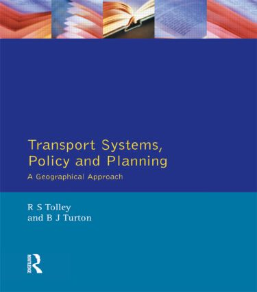 Transport Systems, Policy and Planning: A Geographical Approach book cover
