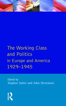 The Working Class and Politics in Europe and America 1929-1945: 1st Edition (Paperback) book cover