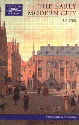 The Early Modern City 1450-1750: 1st Edition (Paperback) book cover