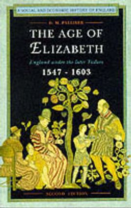The Age of Elizabeth: England Under the Later Tudors book cover