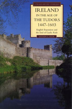 Ireland in the Age of the Tudors, 1447-1603: English Expansion and the End of Gaelic Rule, 2nd Edition (Paperback) book cover