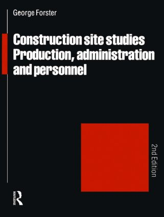 Construction Site Studies: Production Administration and Personnel, 2nd Edition (Paperback) book cover