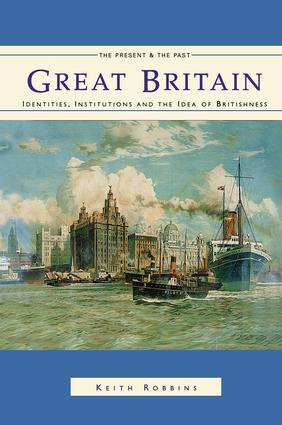 Great Britain: Identities, Institutions and the Idea of Britishness since 1500 book cover