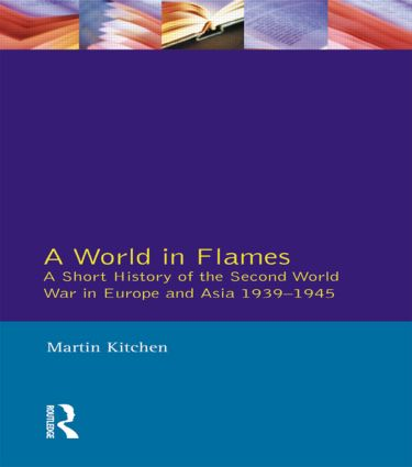 A World in Flames: A Short History of the Second World War in Europe and Asia 1939-1945 book cover