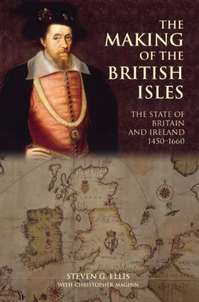 The Making of the British Isles: The State of Britain and Ireland, 1450-1660 book cover
