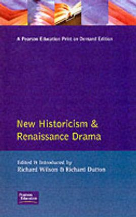 New Historicism and Renaissance Drama