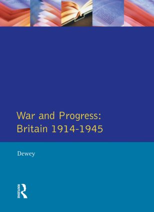 War and Progress: Britain 1914-1945, 1st Edition (Paperback) book cover