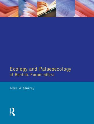 Ecology and Palaeoecology of Benthic Foraminifera: 1st Edition (e-Book) book cover
