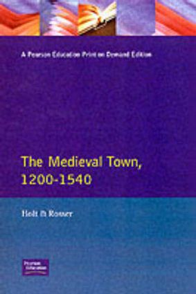 The Medieval Town in England 1200-1540: 1st Edition (Paperback) book cover
