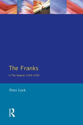 The Franks in the Aegean: 1204-1500, 1st Edition (Paperback) book cover