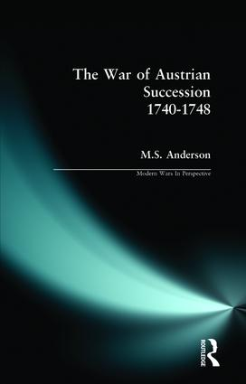 The War of Austrian Succession 1740-1748: 1st Edition (Paperback) book cover