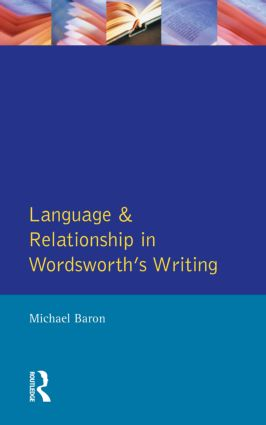 Language and Relationship in Wordsworth's Writing: 1st Edition (Paperback) book cover