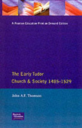 The Early Tudor Church and Society 1485-1529: 1st Edition (Paperback) book cover
