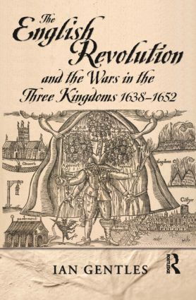 The English Revolution and the Wars in the Three Kingdoms, 1638-1652: 1st Edition (Paperback) book cover