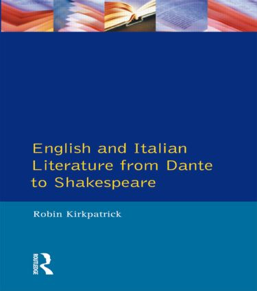 English and Italian Literature From Dante to Shakespeare: A Study of Source, Analogue and Divergence, 1st Edition (Paperback) book cover