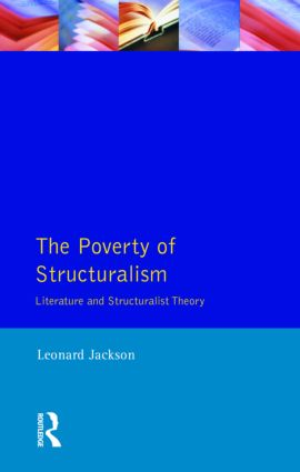The Poverty of Structuralism: Literature and Structuralist Theory, 1st Edition (Paperback) book cover