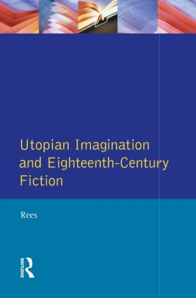 Utopian Imagination and Eighteenth Century Fiction: 1st Edition (Paperback) book cover