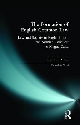 The Formation of English Common Law: Law and Society in England from the Norman Conquest to Magna Carta book cover