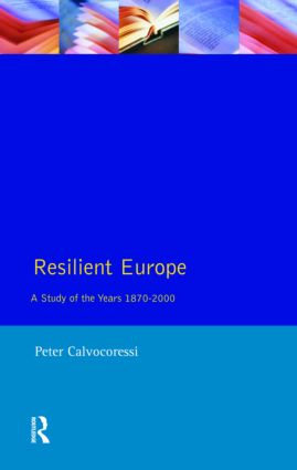Resilient Europe: A Study of the Years 1870-2000, 1st Edition (Paperback) book cover
