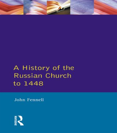 A History of the Russian Church to 1488: 1st Edition (Paperback) book cover